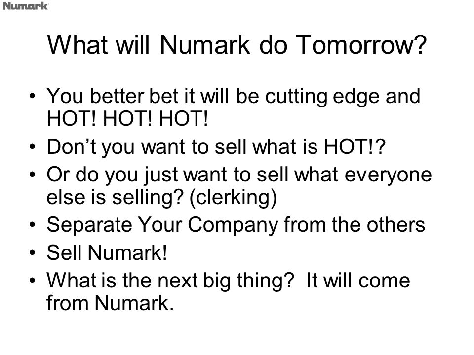 What will Numark do Tomorrow. You better bet it will be cutting edge and HOT.
