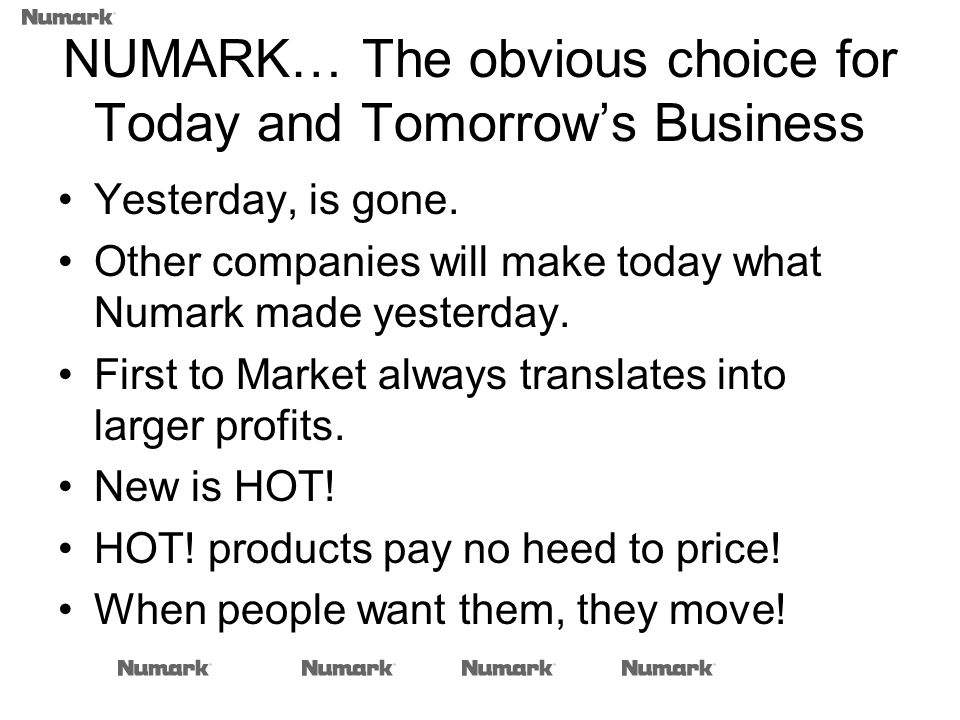 NUMARK… The obvious choice for Today and Tomorrows Business Yesterday, is gone. Other companies will make today what Numark made yesterday. First to M