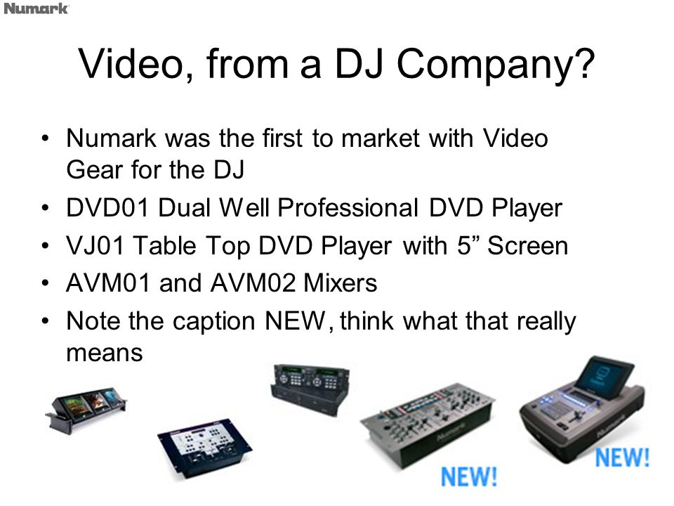 Video, from a DJ Company? Numark was the first to market with Video Gear for the DJ DVD01 Dual Well Professional DVD Player VJ01 Table Top DVD Player