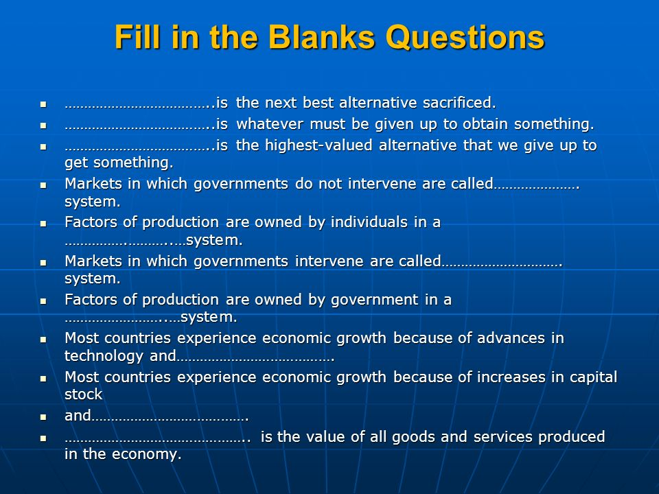 Fill in the Blanks Questions ………………………………..is the next best alternative sacrificed. ………………………………..is the next best alternative sacrificed. ……………………………