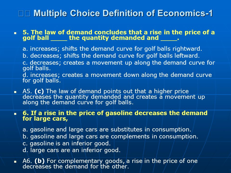 Multiple Choice Definition of Economics-1 Multiple Choice Definition of Economics-1 5. The law of demand concludes that a rise in the price of a golf
