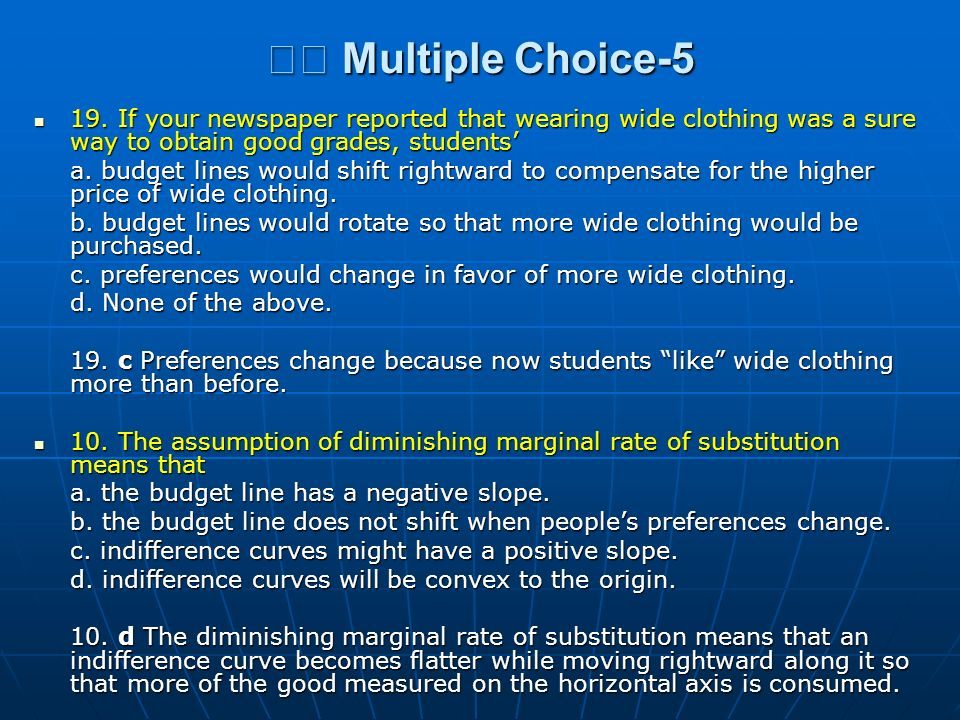 Multiple Choice-5 Multiple Choice-5 19. If your newspaper reported that wearing wide clothing was a sure way to obtain good grades, students 19. If yo