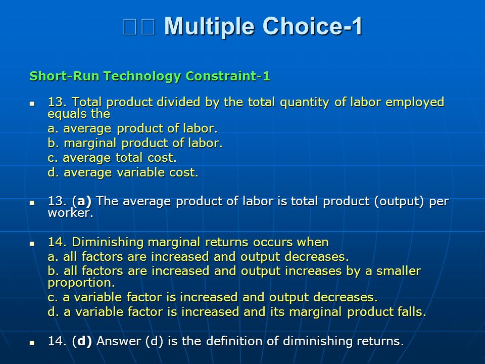 Multiple Choice-1 Multiple Choice-1 Short-Run Technology Constraint-1 13. Total product divided by the total quantity of labor employed equals the 13.