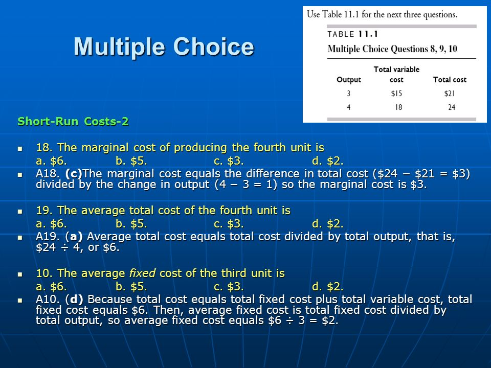 Multiple Choice Short-Run Costs-2 18. The marginal cost of producing the fourth unit is 18. The marginal cost of producing the fourth unit is a. $6. b