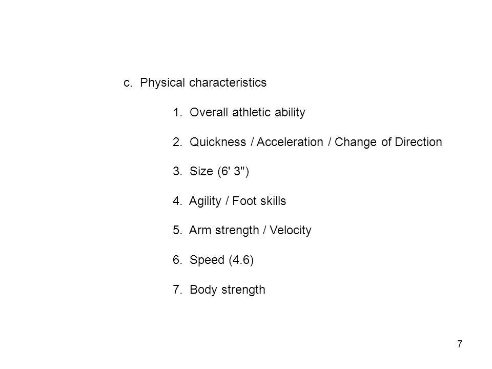 c. Physical characteristics 1. Overall athletic ability 2.