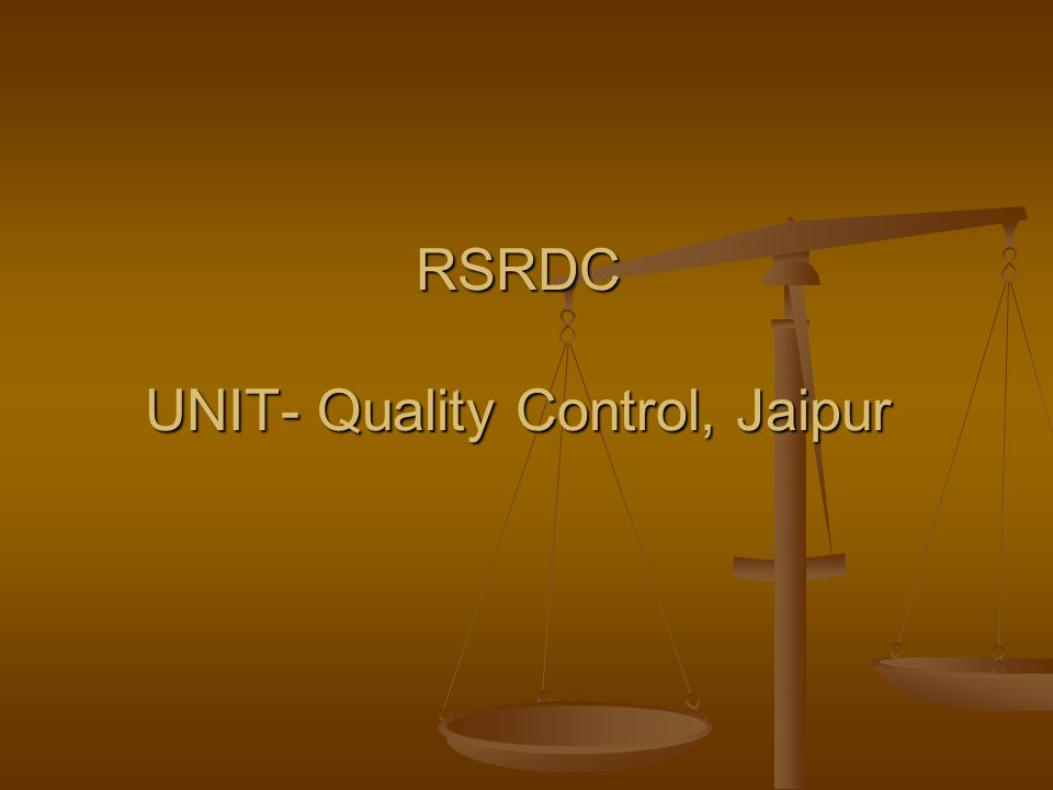 ORGANISATION CHART OF RSRDC UNIT- Quality Control, Jaipur RE SH.