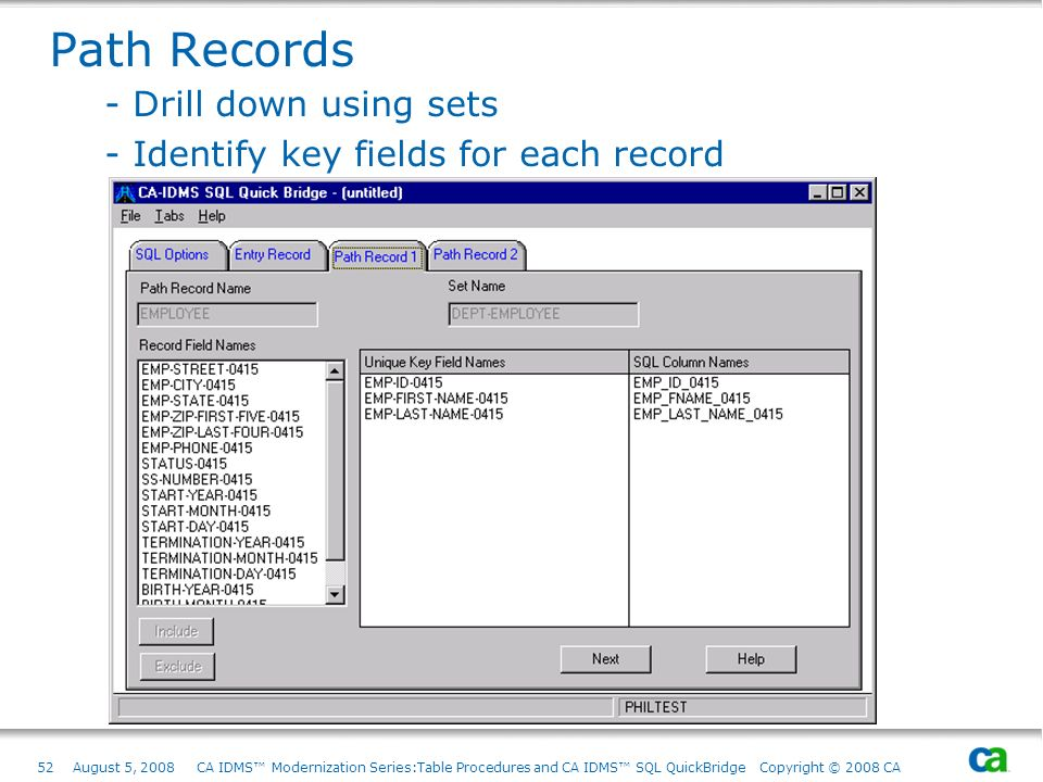 52August 5, 2008 CA IDMS Modernization Series:Table Procedures and CA IDMS SQL QuickBridge Copyright © 2008 CA Path Records - Drill down using sets -