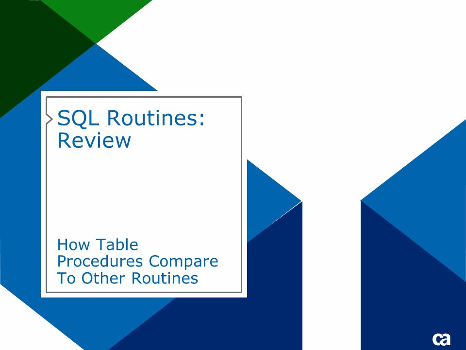 SQL Routines: Review How Table Procedures Compare To Other Routines