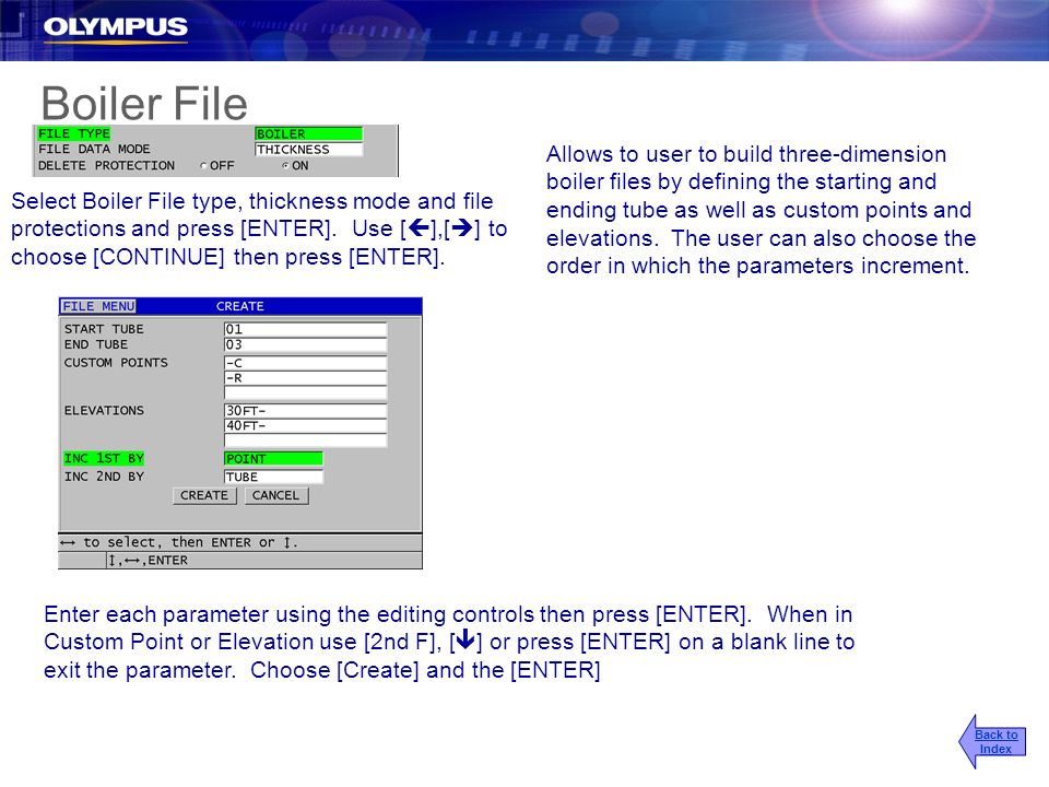 Boiler File Enter each parameter using the editing controls then press [ENTER]. When in Custom Point or Elevation use [2nd F], [ ] or press [ENTER] on
