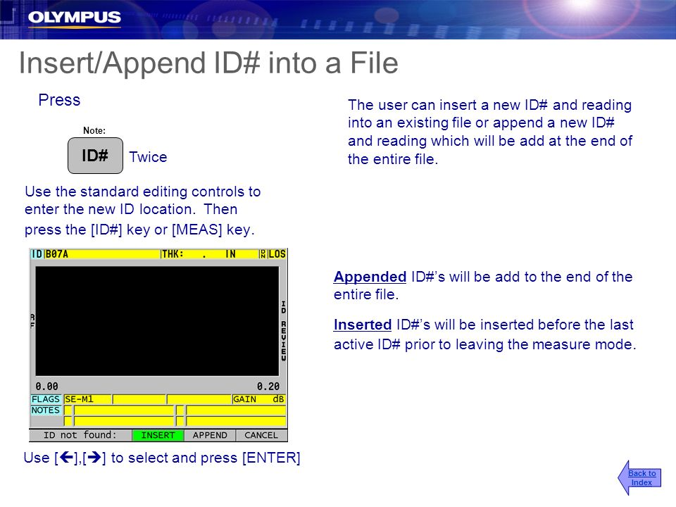 Insert/Append ID# into a File Press Twice The user can insert a new ID# and reading into an existing file or append a new ID# and reading which will b