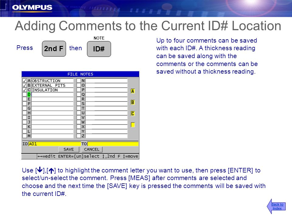 Adding Comments to the Current ID# Location Up to four comments can be saved with each ID#. A thickness reading can be saved along with the comments o