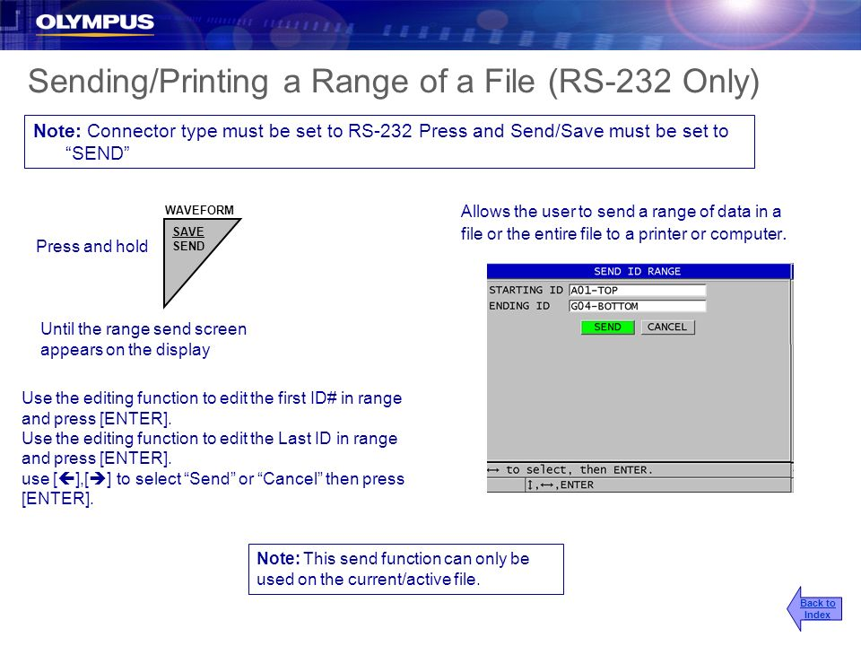 Sending/Printing a Range of a File (RS-232 Only) Allows the user to send a range of data in a file or the entire file to a printer or computer. Until