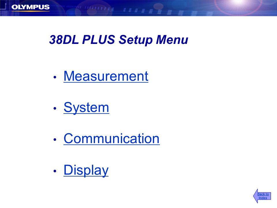 38DL PLUS Setup Menu Measurement System Communication Display Back to Index