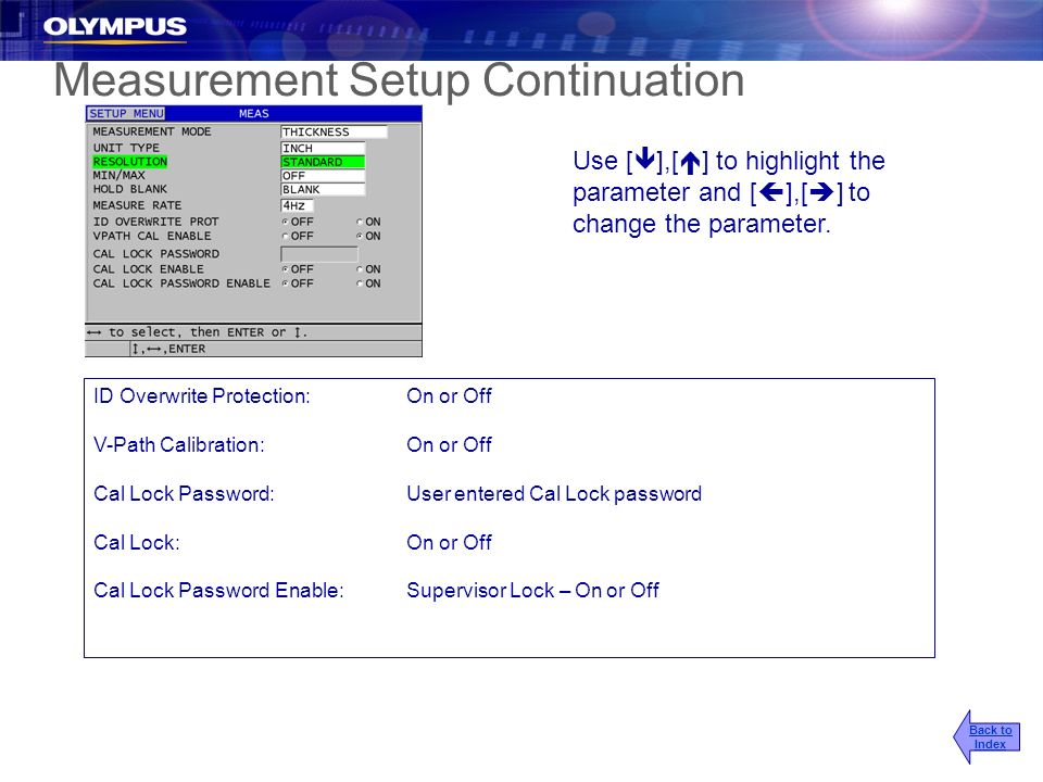 Measurement Setup Continuation ID Overwrite Protection:On or Off V-Path Calibration:On or Off Cal Lock Password:User entered Cal Lock password Cal Loc