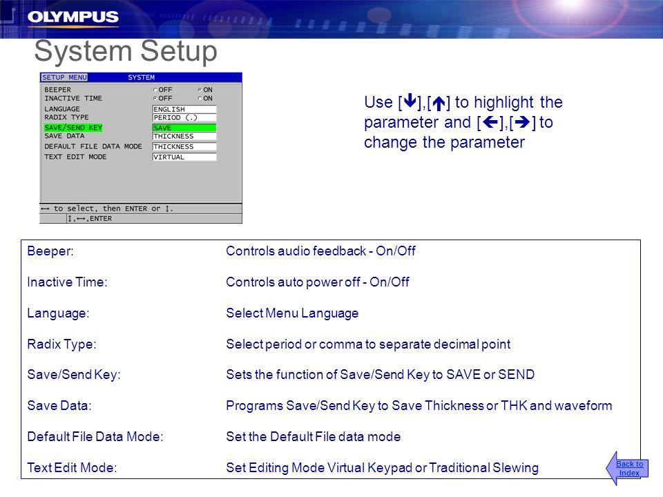 System Setup Beeper:Controls audio feedback - On/Off Inactive Time:Controls auto power off - On/Off Language:Select Menu Language Radix Type:Select pe