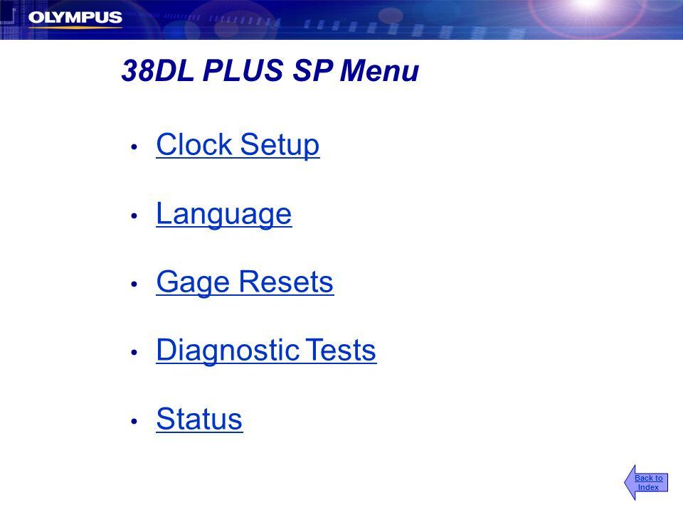 38DL PLUS SP Menu Clock Setup Language Gage Resets Diagnostic Tests Status Back to Index