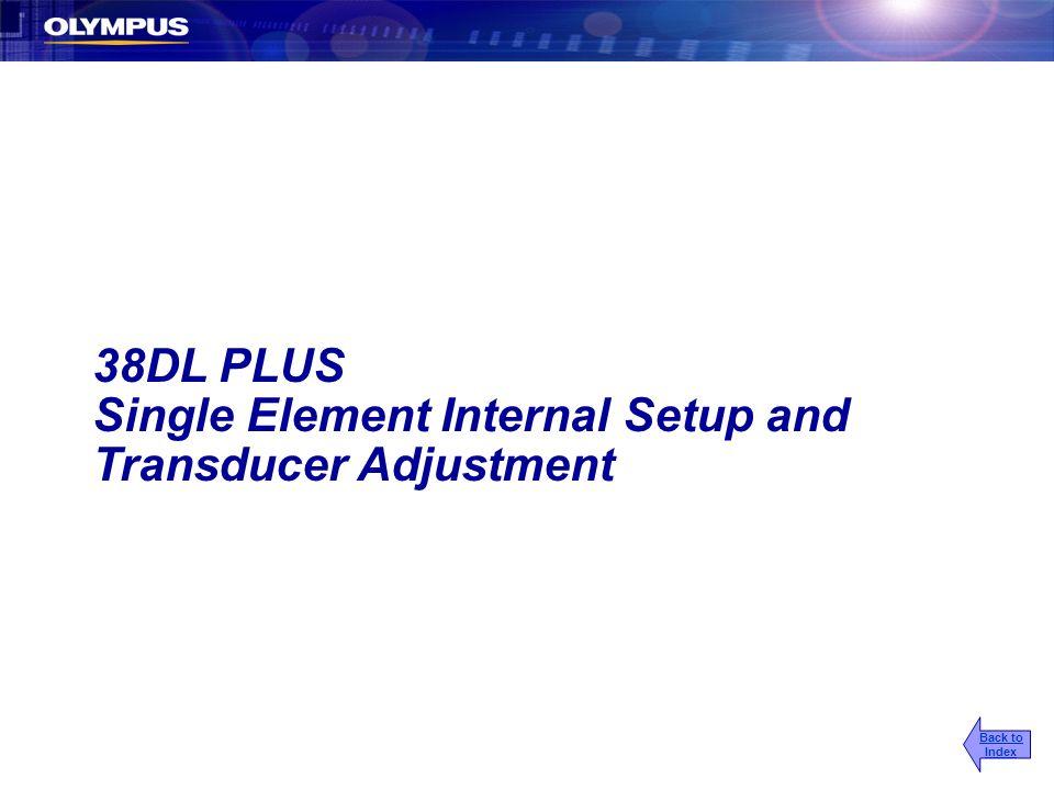 38DL PLUS Single Element Internal Setup and Transducer Adjustment Back to Index