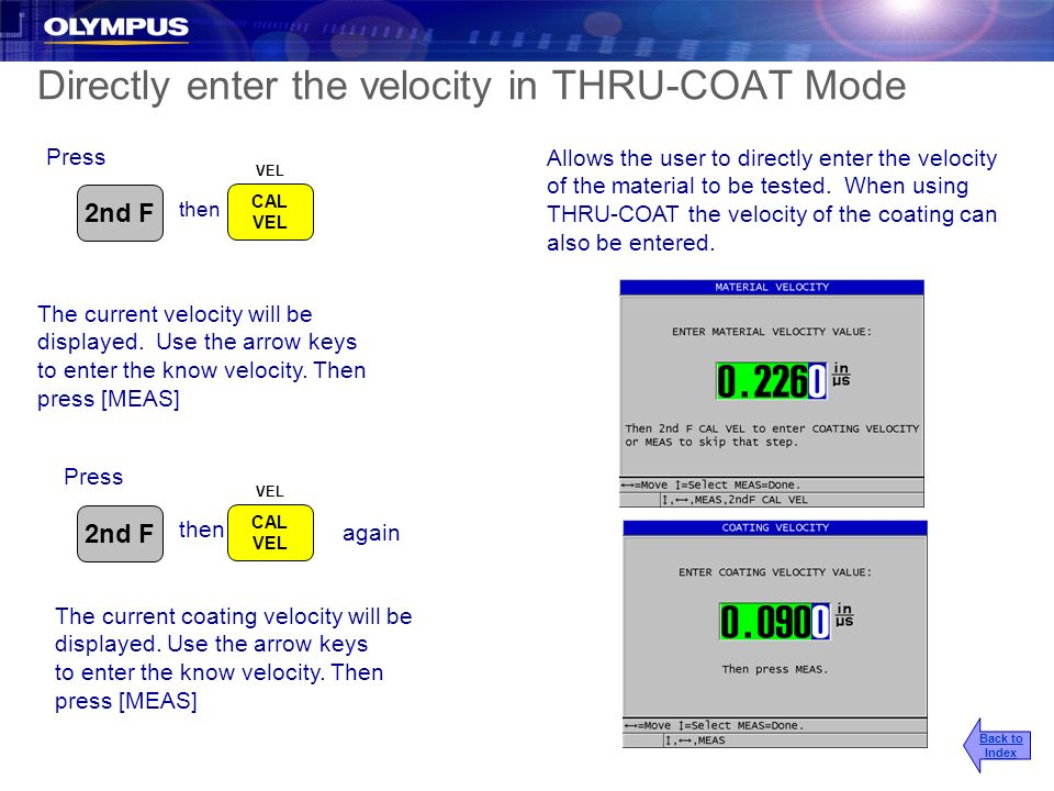 Directly enter the velocity in THRU-COAT Mode Allows the user to directly enter the velocity of the material to be tested. When using THRU-COAT the ve