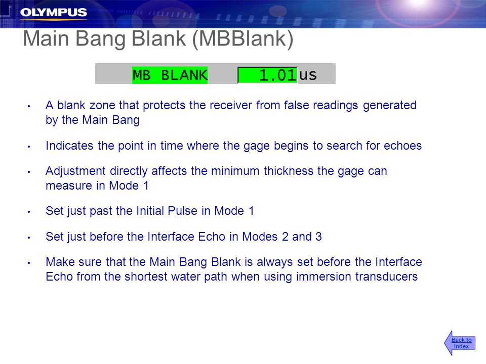 Main Bang Blank (MBBlank) A blank zone that protects the receiver from false readings generated by the Main Bang Indicates the point in time where the
