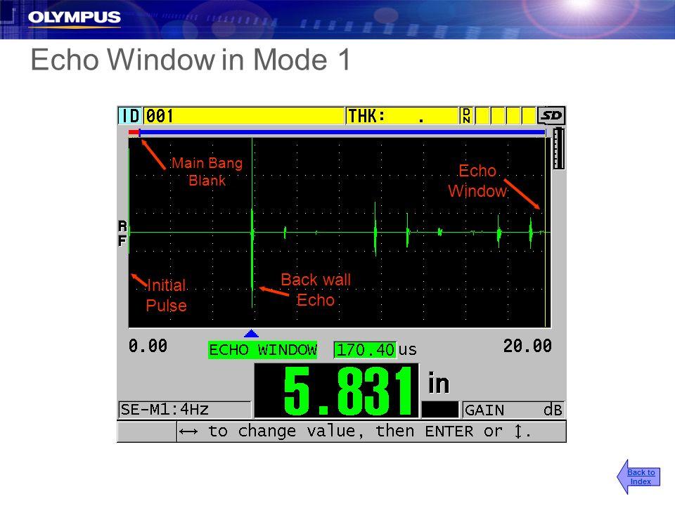 Echo Window in Mode 1 Back to Index Main Bang Blank Initial Pulse Echo Window Back wall Echo