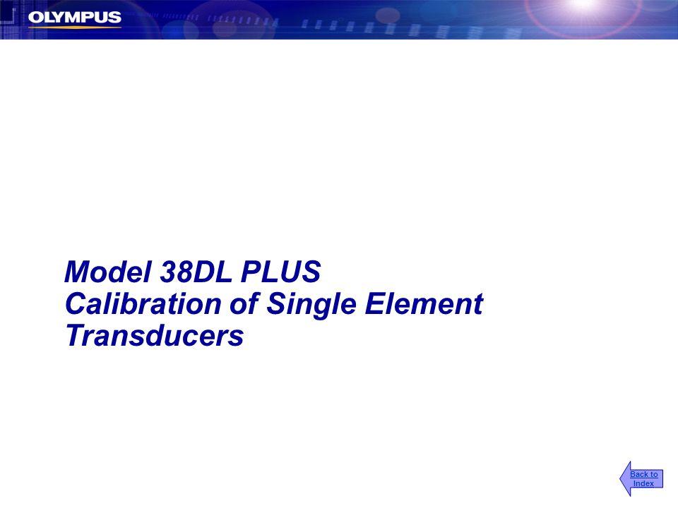 Model 38DL PLUS Calibration of Single Element Transducers Back to Index