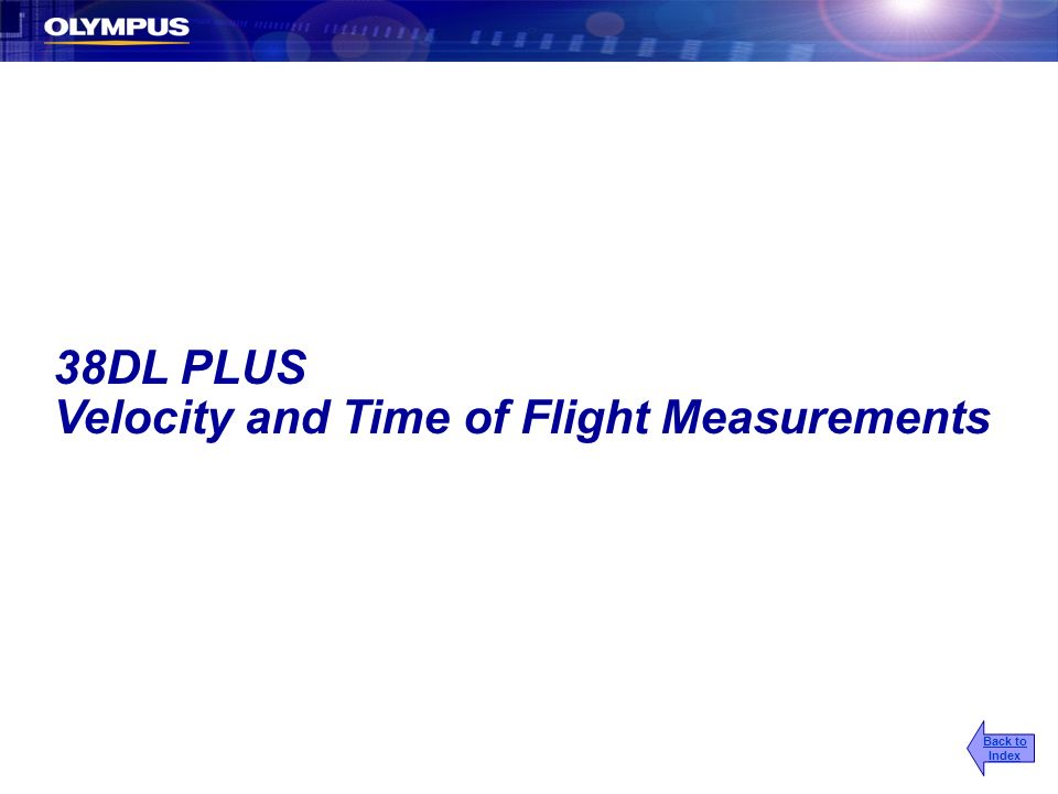 38DL PLUS Velocity and Time of Flight Measurements Back to Index