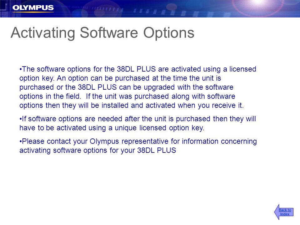 Activating Software Options The software options for the 38DL PLUS are activated using a licensed option key. An option can be purchased at the time t