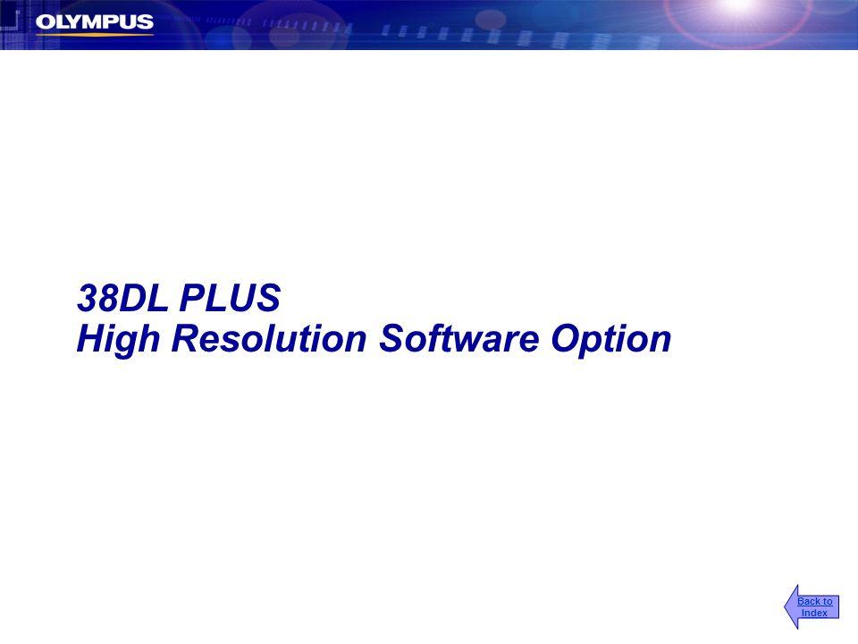 38DL PLUS High Resolution Software Option Back to Index
