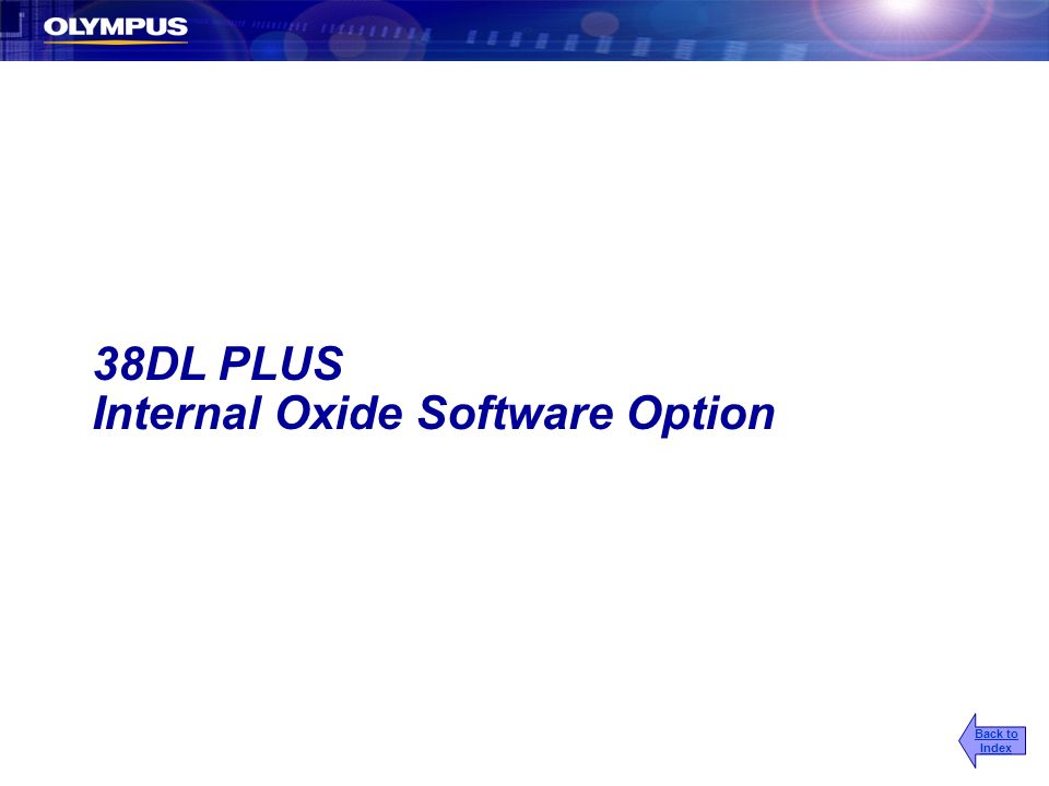 38DL PLUS Internal Oxide Software Option Back to Index