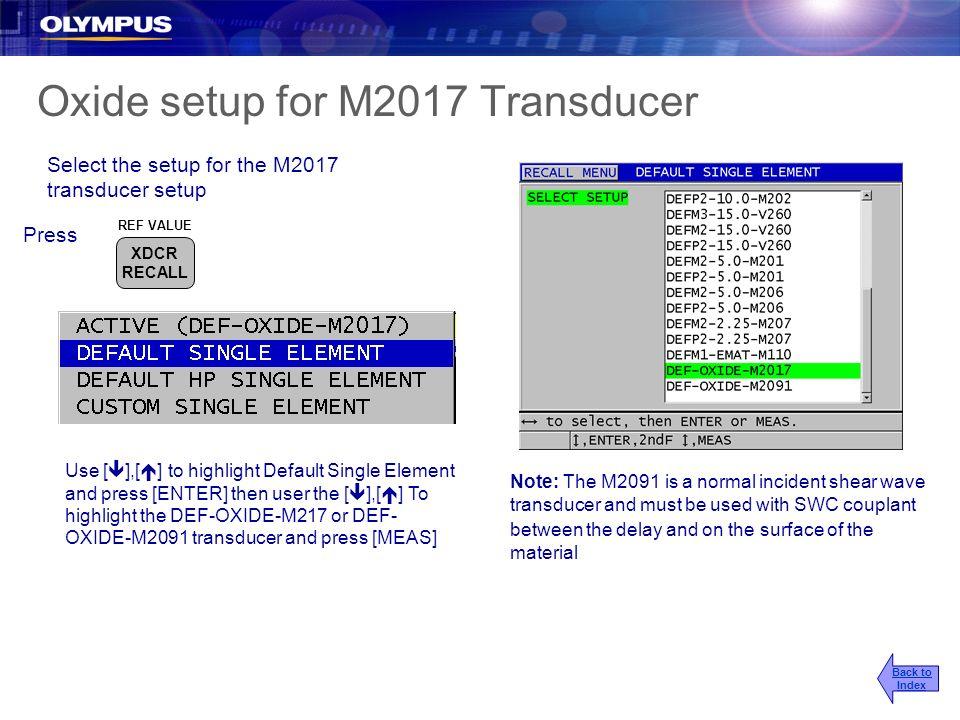 Oxide setup for M2017 Transducer Press Select the setup for the M2017 transducer setup Note: The M2091 is a normal incident shear wave transducer and