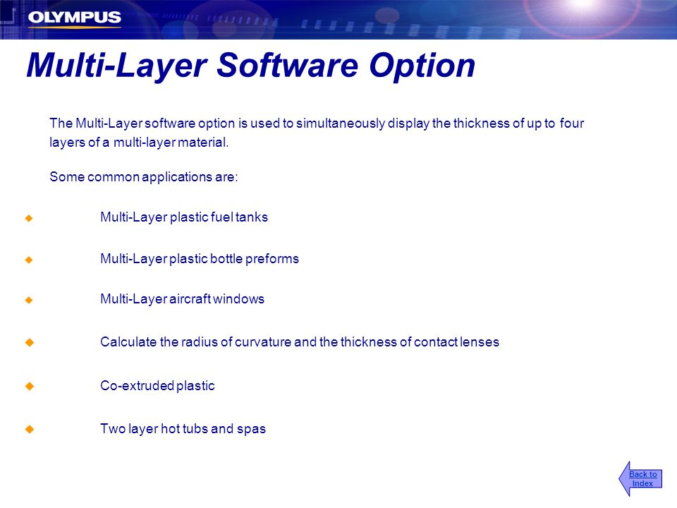 Multi-Layer Software Option The Multi-Layer software option is used to simultaneously display the thickness of up to four layers of a multi-layer mate