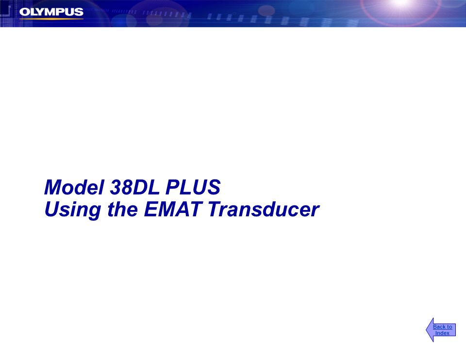 Model 38DL PLUS Using the EMAT Transducer Back to Index