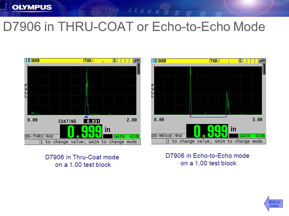 D7906 in THRU-COAT or Echo-to-Echo Mode Back to Index D7906 in Thru-Coat mode on a 1.00 test block D7906 in Echo-to-Echo mode on a 1.00 test block