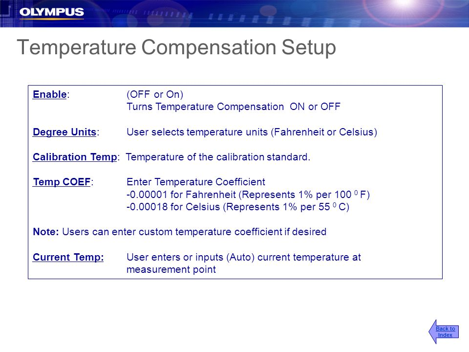 Temperature Compensation Setup Enable: (OFF or On) Turns Temperature Compensation ON or OFF Degree Units: User selects temperature units (Fahrenheit o