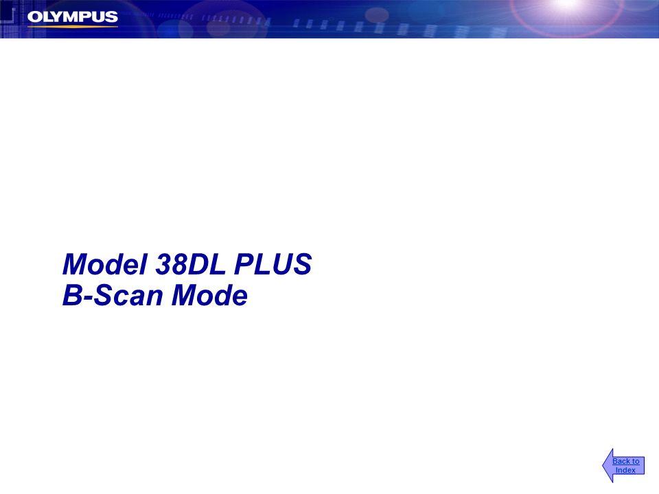 Model 38DL PLUS B-Scan Mode Back to Index