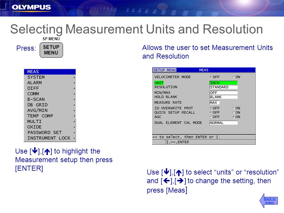 Selecting Measurement Units and Resolution Use [ ],[ ] to highlight the Measurement setup then press [ENTER] Allows the user to set Measurement Units