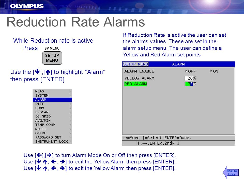 Reduction Rate Alarms If Reduction Rate is active the user can set the alarms values. These are set in the alarm setup menu. The user can define a Yel