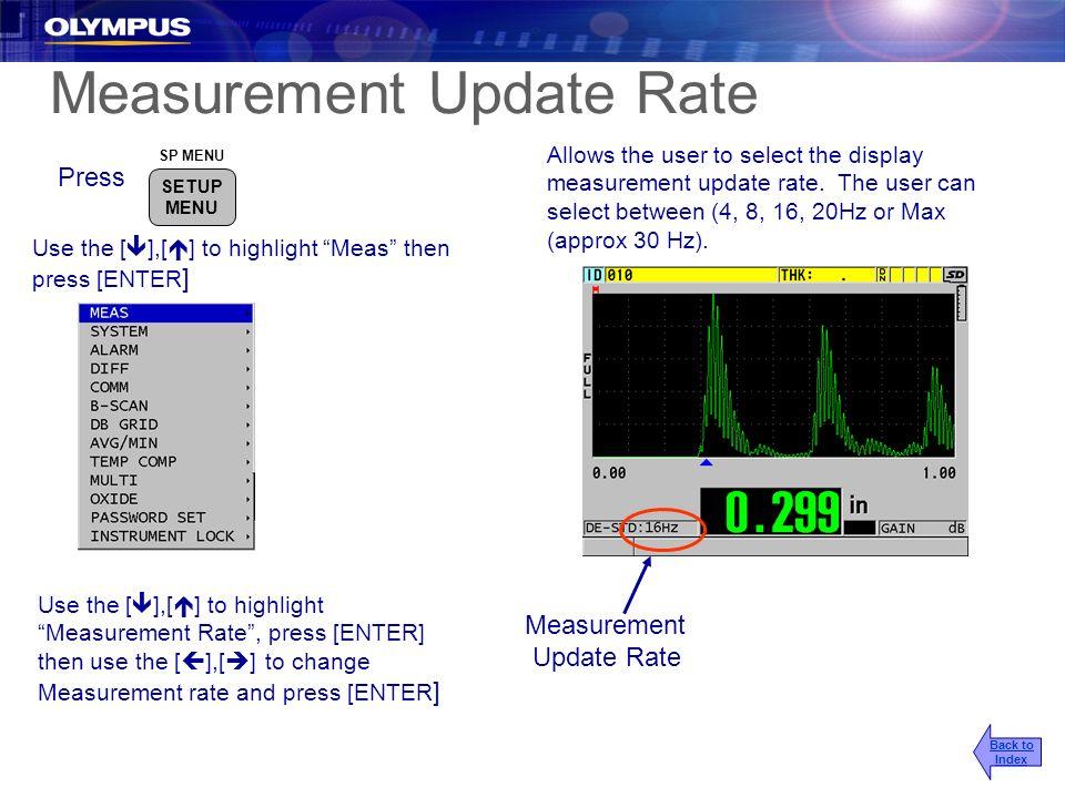 Measurement Update Rate Measurement Update Rate Back to Index Press SP MENU SETUP MENU Use the [ ],[ ] to highlight Meas then press [ENTER ] Allows th