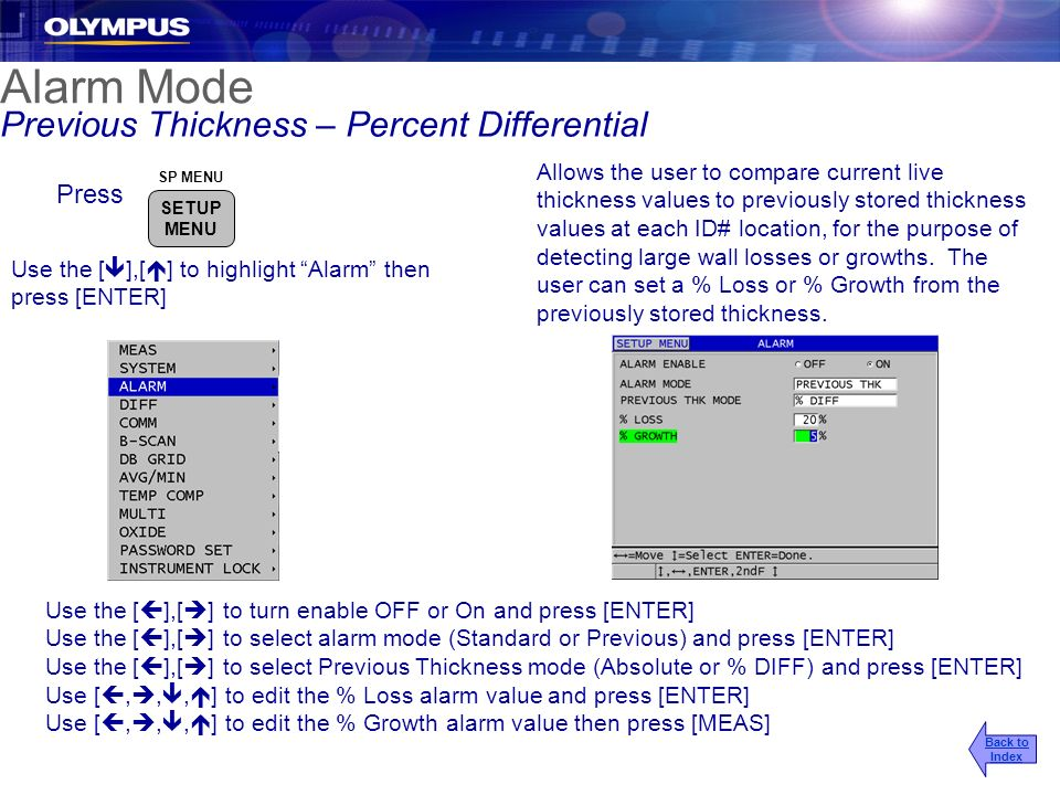 Alarm Mode Previous Thickness – Percent Differential Back to Index Allows the user to compare current live thickness values to previously stored thick