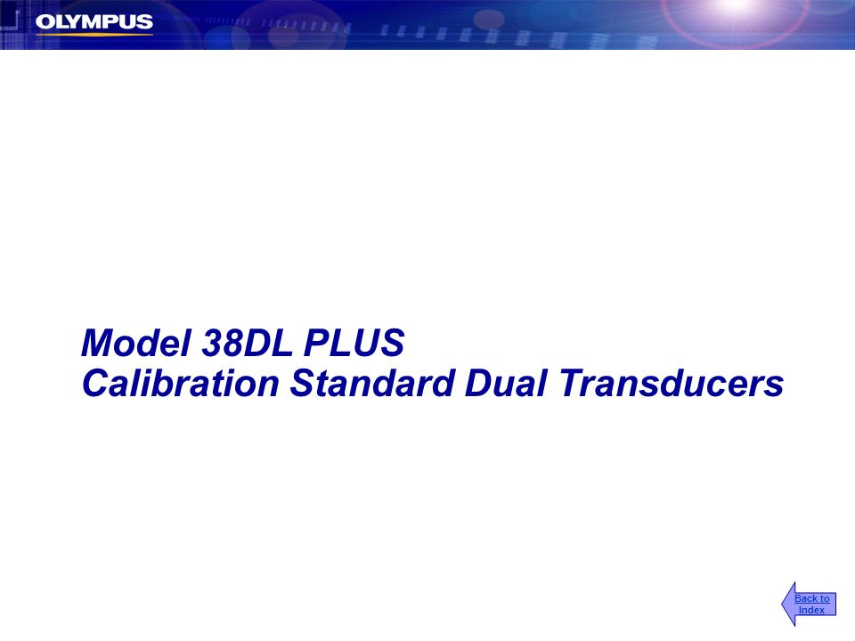 Model 38DL PLUS Calibration Standard Dual Transducers Back to Index