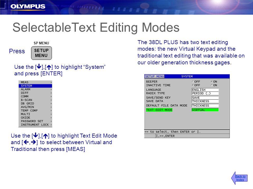 SelectableText Editing Modes SP MENU SETUP MENU Press Use the [ ],[ ] to highlight System and press [ENTER] Use the [ ],[ ] to highlight Text Edit Mod