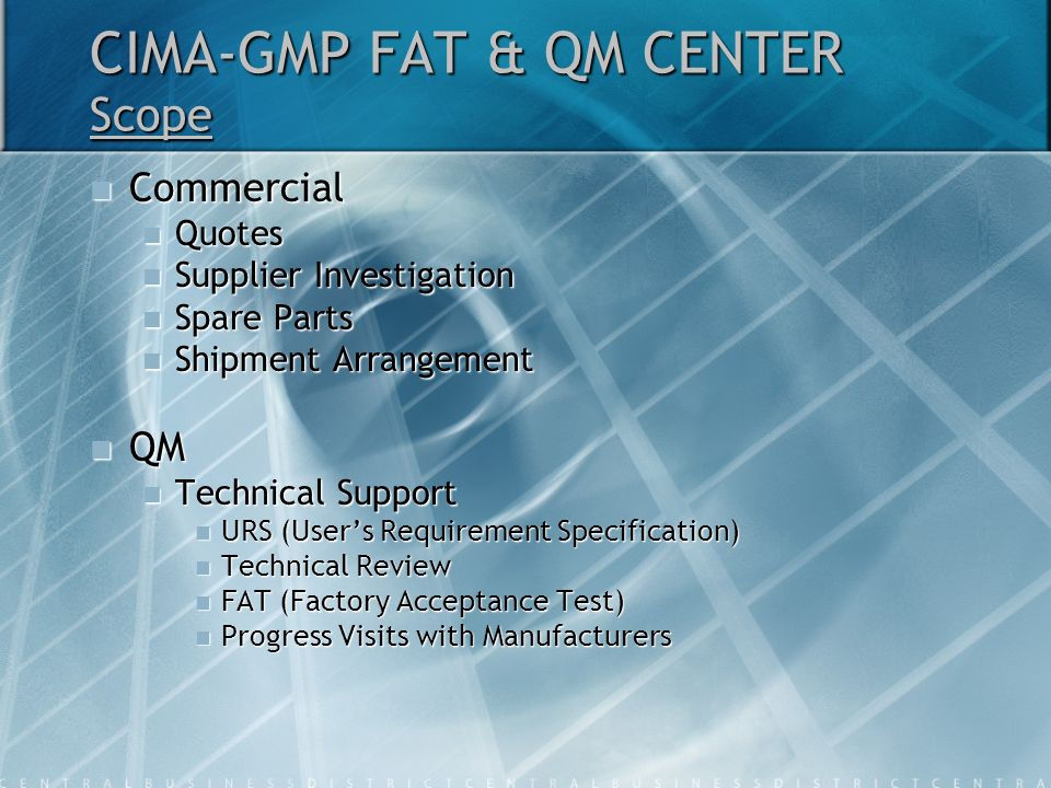 CIMA-GMP FAT & QM CENTER Scope Commercial Commercial Quotes Quotes Supplier Investigation Supplier Investigation Spare Parts Spare Parts Shipment Arra