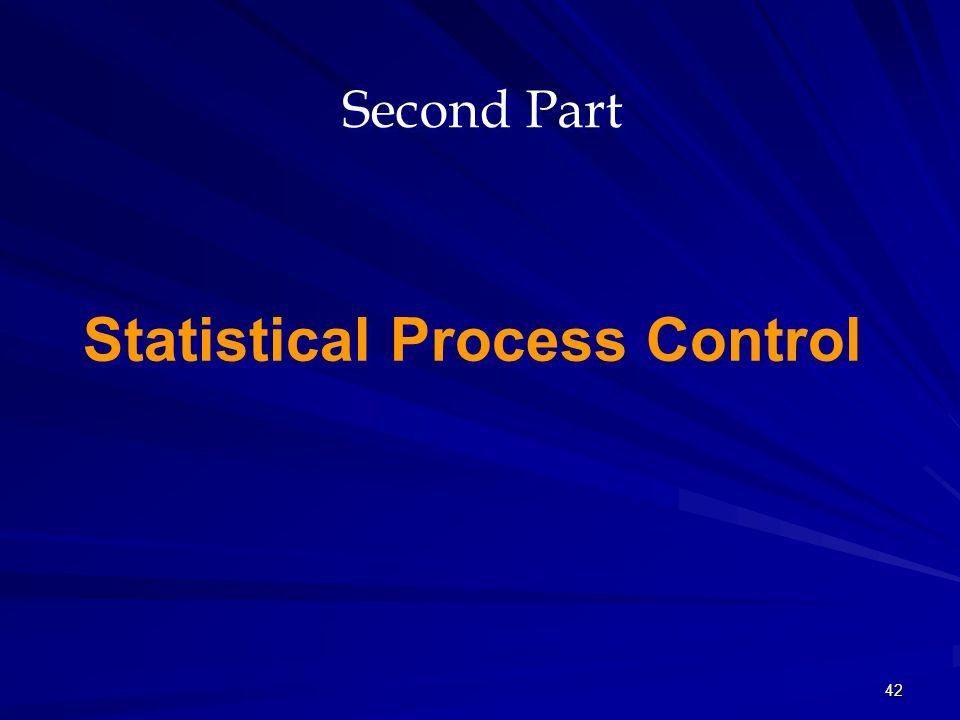 42 Second Part Statistical Process Control