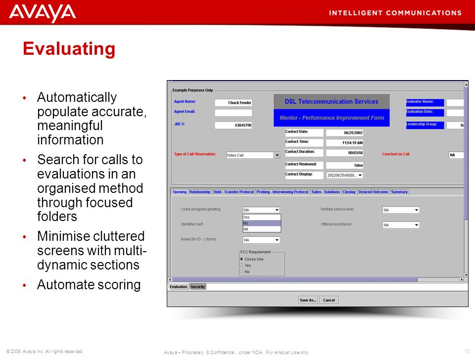 10 © 2006 Avaya Inc. All rights reserved. Avaya – Proprietary & Confidential. Under NDA. For Analyst Use only. Evaluating Automatically populate accur
