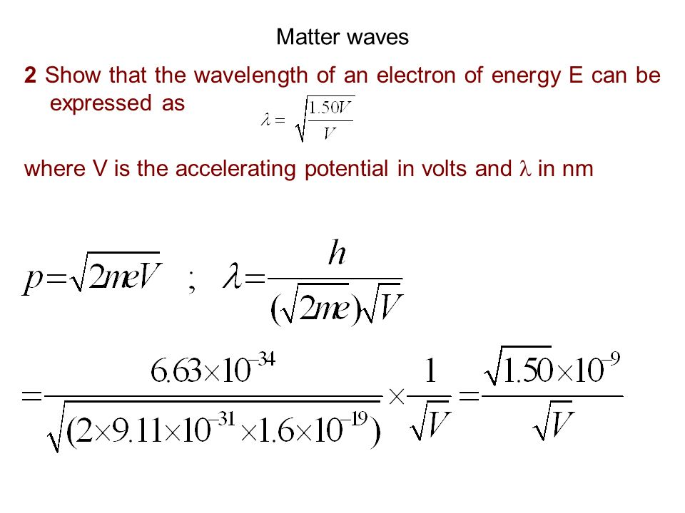 Infinite potential well (e) What is the difference in the values of (iii) de Broglie wavelength of the electron in the ground state and 2 nd excited state?