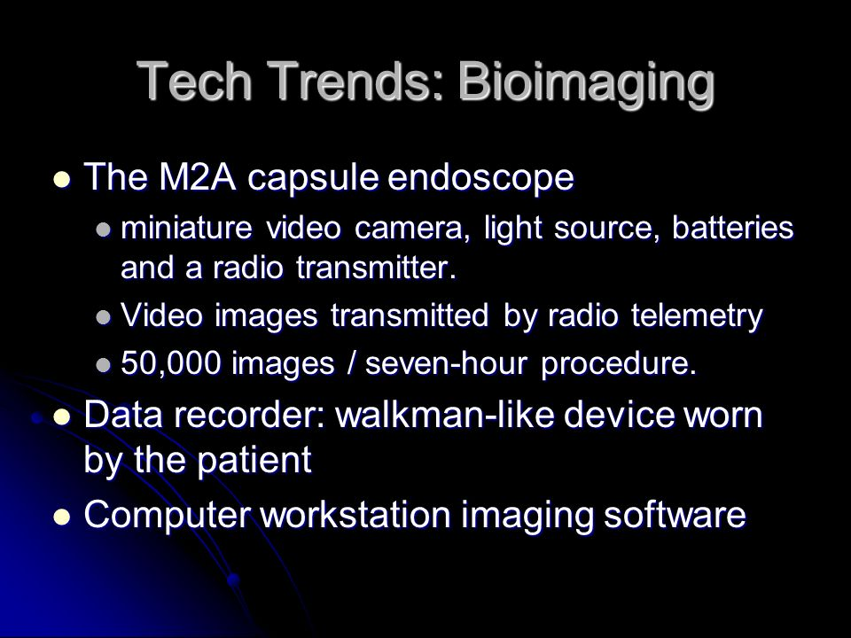 Trends: Bioimaging Ultrasound Ultrasound More compact: every doc with a unit More compact: every doc with a unit enhanced resolution enhanced resoluti