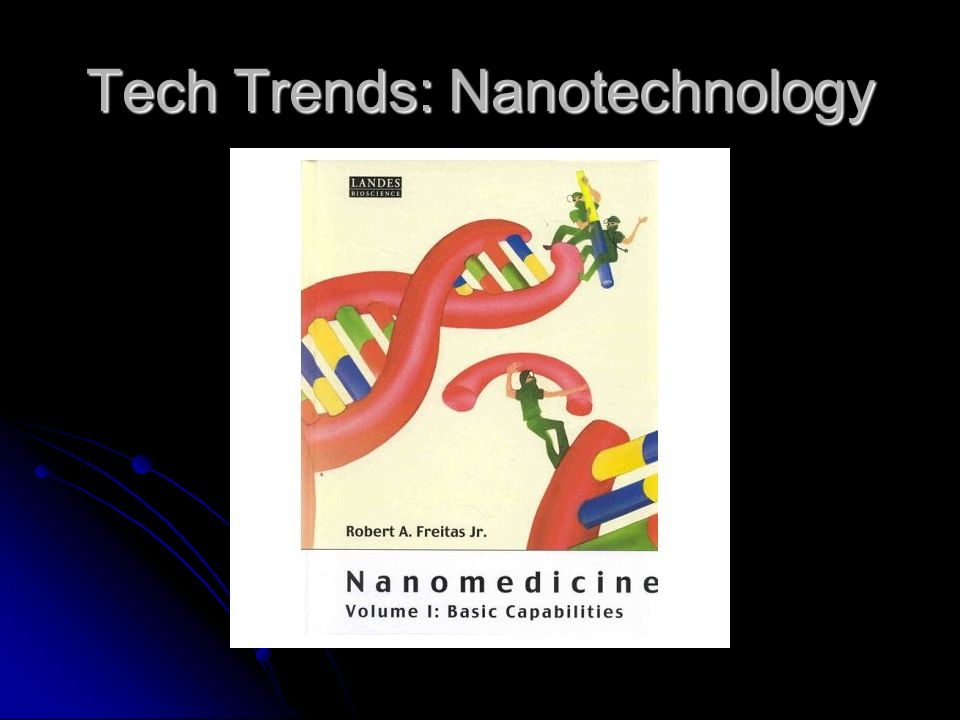 Tech Trends: Materials Science and Nanotechnology National Nanotechnology Initiative National Nanotechnology Initiative Instituted during the Clinton