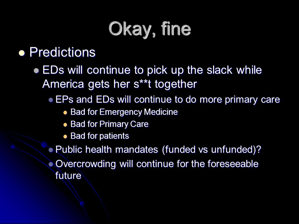 Okay, fine Predictions for next 10-20 y Predictions for next 10-20 y IT will streamline our workflow and help put us at the bedside IT will streamline