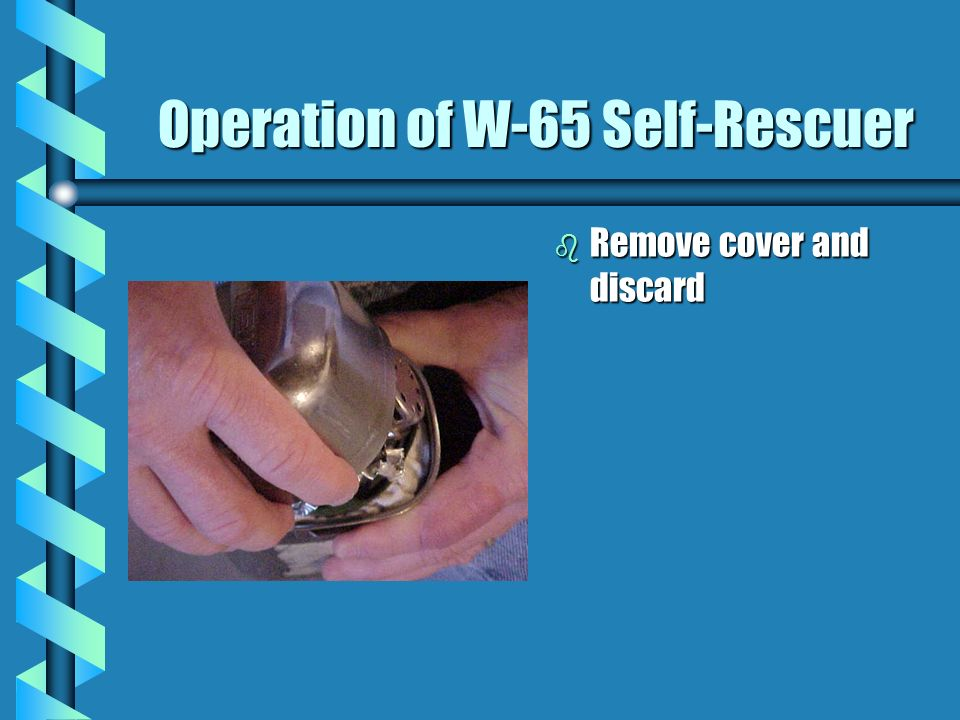 Operation of W-65 Self-Rescuer b Pull and remove lever