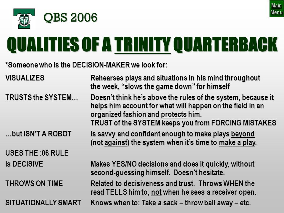PASSING GAME: Types of Reads AN INDECISIVE QUARTERBACK IS A QUARTERBACK THAT WONT PLAY AT TRINITY.